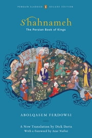 Shahnameh - The Persian Book of Kings ebook by Abolqasem Ferdowsi,Dick Davis