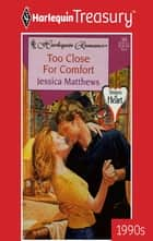 Too Close for Comfort ebook by Jessica Matthews