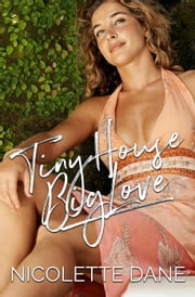 Tiny House Big Love ebook by Nicolette Dane