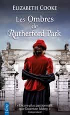 Les ombres de Rutherford Park ebook by Elizabeth Cooke