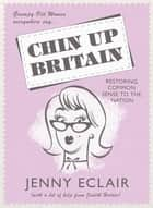 Chin Up Britain eBook by Jenny Eclair