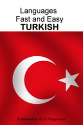 Languages Fast and Easy ~ Turkish ebook by O-O Happiness