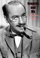 Groucho and Me ebook by