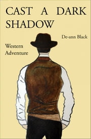 Cast A Dark Shadow ebook by De-ann Black