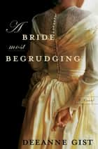 Bride Most Begrudging, A ebook by Deeanne Gist