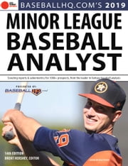 2019 Minor League Baseball Analyst ebook by Jeremy Deloney, Rob Gordon, Brent Hershey