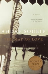 The Map of Love - A Novel ebook by Ahdaf Soueif