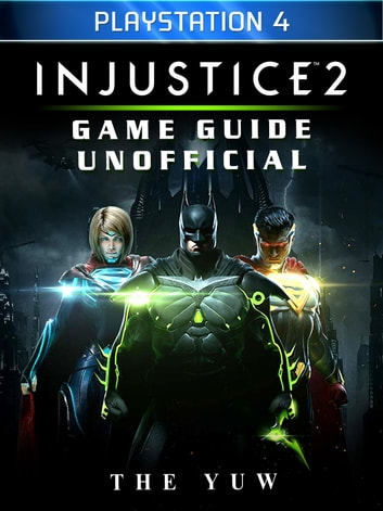 injustice 2 playstation 4 game guide unofficial 1 - Injustice 2 MOD APK/IOS Unlimited Credits and Gems – RedMoonPie