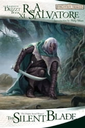 The Silent Blade - The Legend of Drizzt, Book XI ebook by R.A. Salvatore