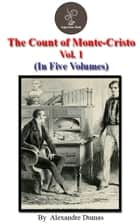 The count of Monte Cristo Vol.1 by Alexandre Dumas ebook by Alexandre Dumas