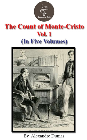 The count of Monte Cristo Vol.1 by Alexandre Dumas - The count of Monte Cristo Series ebook by Alexandre Dumas