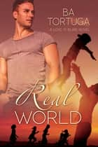 Real World ebook by BA Tortuga