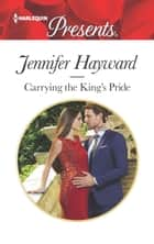 Carrying the King's Pride eBook by Jennifer Hayward