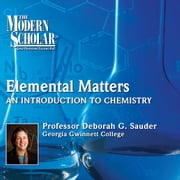 Elemental Matters:An Introduction to Chemistry audiobook by Deborah G. Sauder