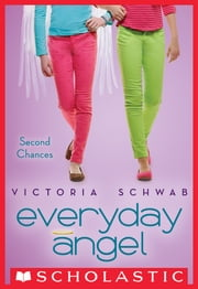 Everyday Angel #2: Second Chances ebook by Victoria Schwab
