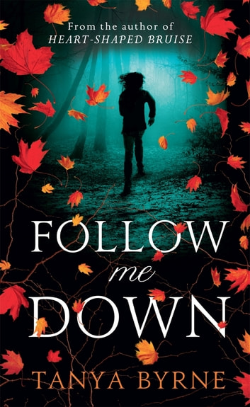 Follow Me Down ebook by Tanya Byrne