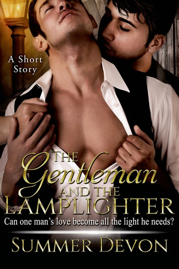 The Gentleman and the Lamplighter - A Short Story ebook by Summer Devon