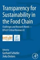 Transparency for Sustainability in the Food Chain ebook by Gerhard Schiefer,Jivka Deiters