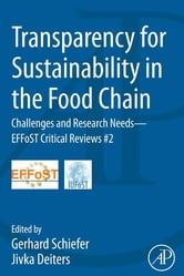 Transparency for Sustainability in the Food Chain - Challenges and Research Needs EFFoST Critical Reviews #2 ebook by Gerhard Schiefer,Jivka Deiters