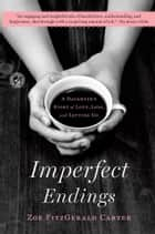 Imperfect Endings ebook by Zoe FitzGerald Carter