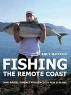 Fishing the Remote Coast ebook by Andy Macleod
