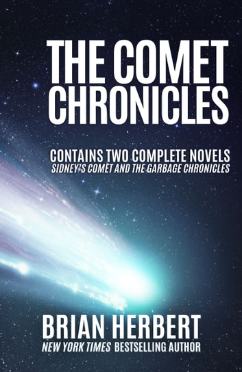 The Comet Chronicles - Sidney's Comet & The Garbage Chronicles ebook by Brian Herbert