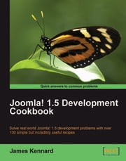 Joomla! 1.5 Development Cookbook ebook by James Kennard