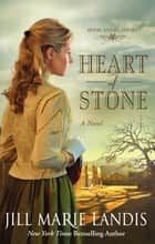 Heart of Stone - A Novel ebook by Jill Marie Landis