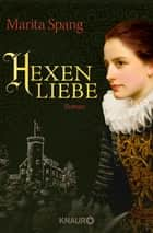 Hexenliebe - Roman ebook by Marita Spang