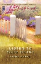 Listen to Your Heart ebook by Irene Brand