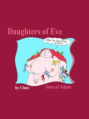 Daughters of Eve Sons of Adam ebook by Claus Mc Claus