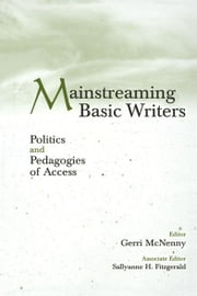 Mainstreaming Basic Writers - Politics and Pedagogies of Access ebook by Gerri McNenny,Sallyanne H. Fitzgerald