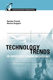 Technology Trends in Wireless Communication ebook by Prasad, Ramjee