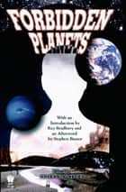Forbidden Planets ebook by Stephen Baxter, Peter Crowther, Ray Bradbury