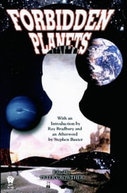 Forbidden Planets ebook by Stephen Baxter,Peter Crowther,Ray Bradbury