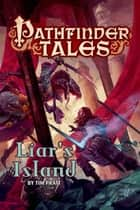 Pathfinder Tales: Liar's Island - A Novel ebook by Tim Pratt