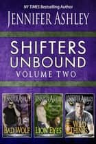 Shifters Unbound Volume 2 ebook by Jennifer Ashley