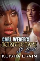 Carl Weber's Kingpins: St. Louis ebook by Keisha Ervin
