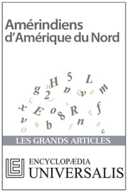 Amérindiens d'Amérique du Nord ebook by Encyclopaedia Universalis,Les Grands Articles