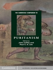 The Cambridge Companion to Puritanism ebook by John Coffey,Paul C. H. Lim