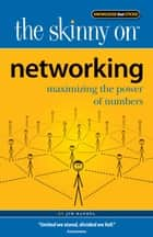 The Skinny on Networking ebook by Jim Randel
