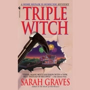 Triple Witch audiobook by Sarah Graves