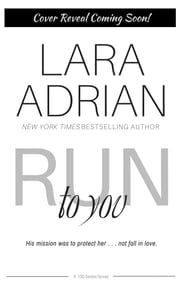 Run to You - A 100 Series Standalone Romance ebook by Lara Adrian