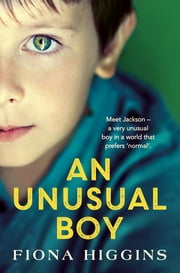 An Unusual Boy - An unforgettable, heart-stopping book club read for 2021 ebook by Fiona Higgins