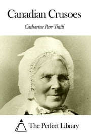 Canadian Crusoes ebook by Catharine Parr Traill