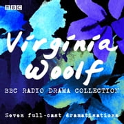 The Virginia Woolf BBC Radio Drama Collection - Seven full-cast dramatisations audiobook by Virginia Woolf