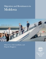 Migration and Remittances in Moldova ebook by Milan Mr. Cuc,Erik Mr. Lundbäck,Edgardo Mr. Ruggiero
