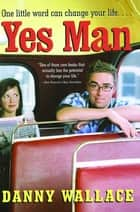 Yes Man eBook by Danny Wallace