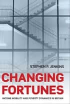 Changing Fortunes ebook by Stephen P. Jenkins