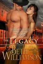 The Legacy ebook by Beth Williamson